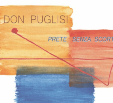 """""""Don Puglisi, prete senza scorta"""""""